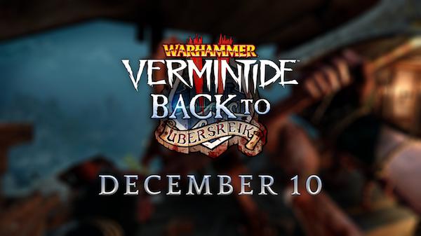 Vermintide 2 going Back to Ubersreik in December