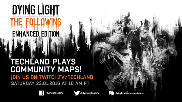 Dying Light devs to stream gameplay on community maps