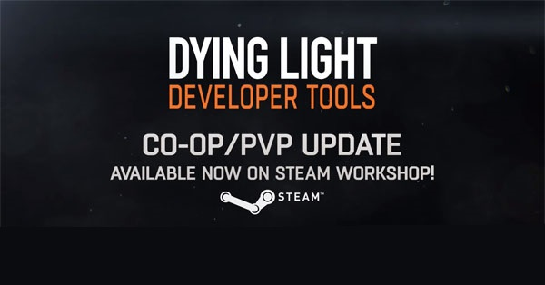 Dying Light adds co-op and PVP functionality to Dev Tools