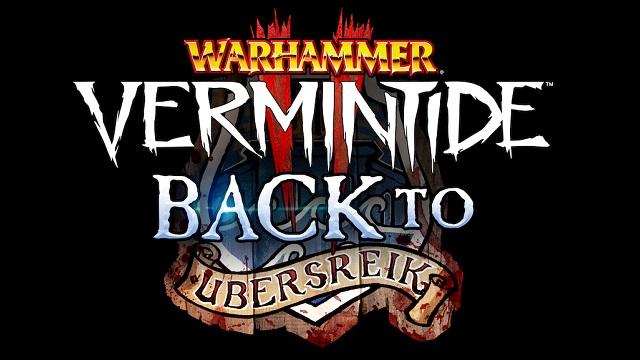 Warhammer Vermintide 2 heading Back to Ubersreik