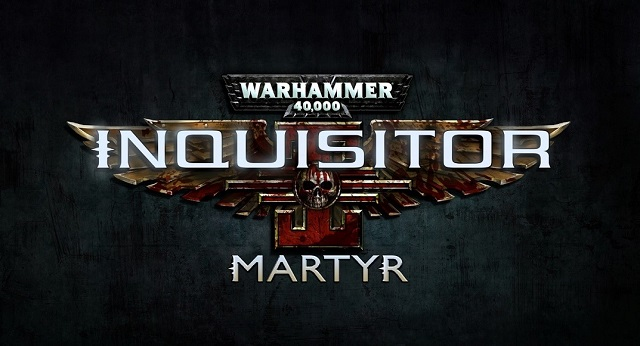 Warhammer 40,000: Inquisitor - Martyr announced